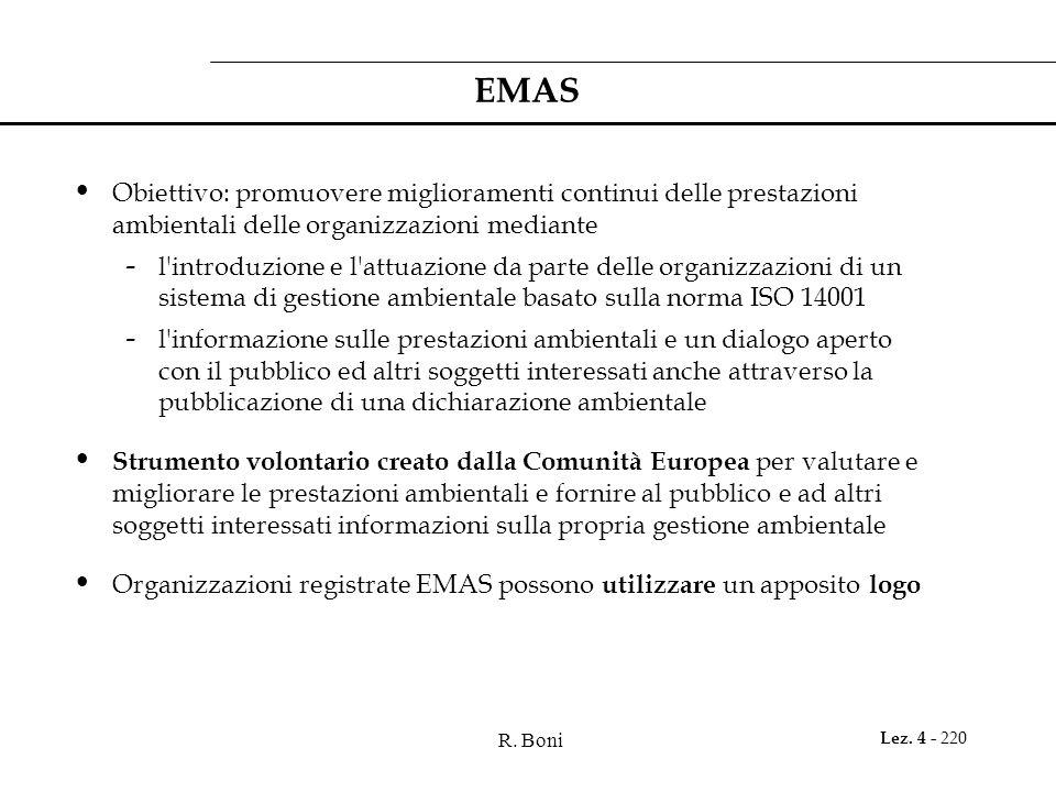 R. Boni Lez. 4 - 220 EMAS Obiettivo: promuovere miglioramenti continui delle prestazioni ambientali delle organizzazioni mediante - l'introduzione e l
