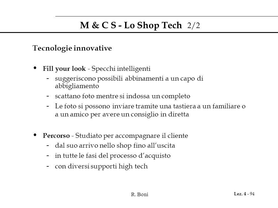 R. Boni Lez. 4 - 94 M & C S - Lo Shop Tech 2/2 Tecnologie innovative Fill your look - Specchi intelligenti - suggeriscono possibili abbinamenti a un c