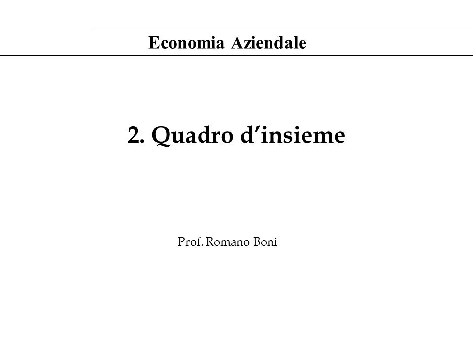 2. Quadro dinsieme Prof. Romano Boni Economia Aziendale