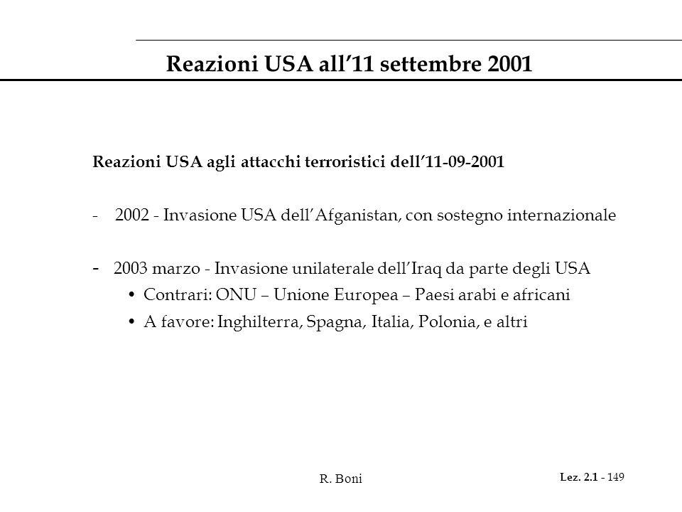 R. Boni Lez. 2.1 - 149 Reazioni USA all11 settembre 2001 Reazioni USA agli attacchi terroristici dell11-09-2001 - 2002 - Invasione USA dellAfganistan,