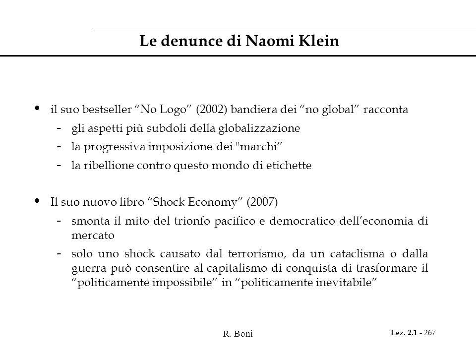 R. Boni Lez. 2.1 - 267 Le denunce di Naomi Klein il suo bestseller No Logo (2002) bandiera dei no global racconta - gli aspetti più subdoli della glob