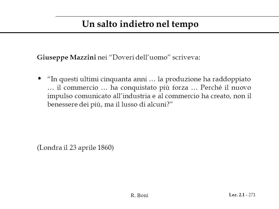R. Boni Lez. 2.1 - 271 Un salto indietro nel tempo Giuseppe Mazzini nei Doveri delluomo scriveva: In questi ultimi cinquanta anni … la produzione ha r