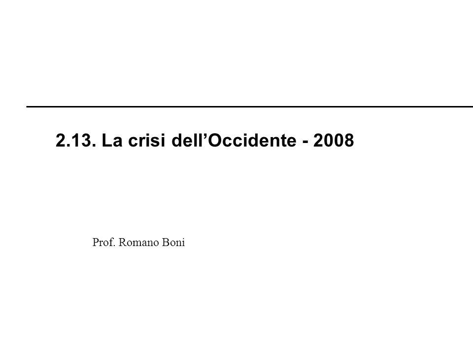 R. Boni Lez. 2.1 - 275 Prof. Romano Boni 2.13. La crisi dellOccidente - 2008
