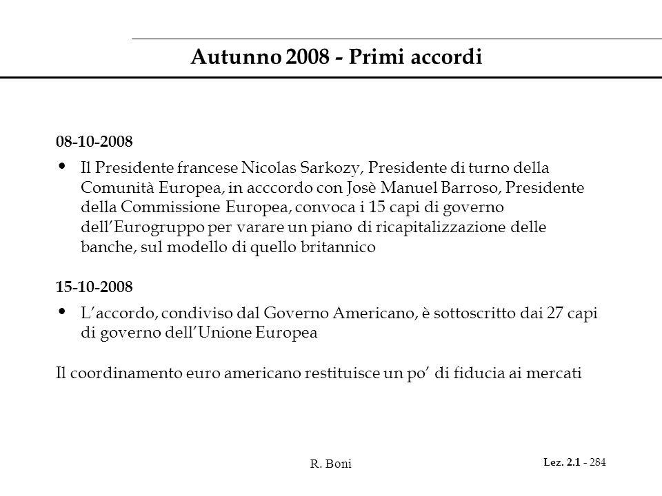 R. Boni Lez. 2.1 - 284 Autunno 2008 - Primi accordi 08-10-2008 Il Presidente francese Nicolas Sarkozy, Presidente di turno della Comunità Europea, in