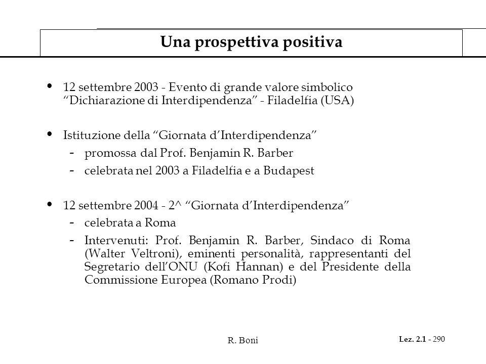 R. Boni Lez. 2.1 - 290 Una prospettiva positiva 12 settembre 2003 - Evento di grande valore simbolico Dichiarazione di Interdipendenza - Filadelfia (U
