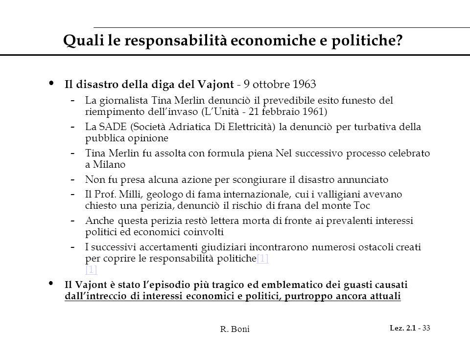 R. Boni Lez. 2.1 - 33 Quali le responsabilità economiche e politiche? Il disastro della diga del Vajont - 9 ottobre 1963 - La giornalista Tina Merlin