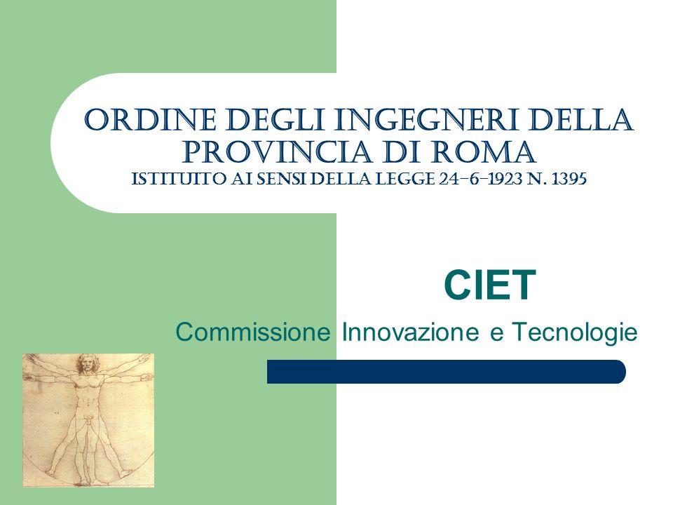 Ordine degli Ingegneri della Provincia di Roma istituito ai sensi della legge 24-6-1923 N. 1395 CIET Commissione Innovazione e Tecnologie