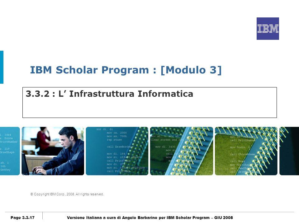 IBM Scholar Program : [Modulo 3] © Copyright IBM Corp., 2008.
