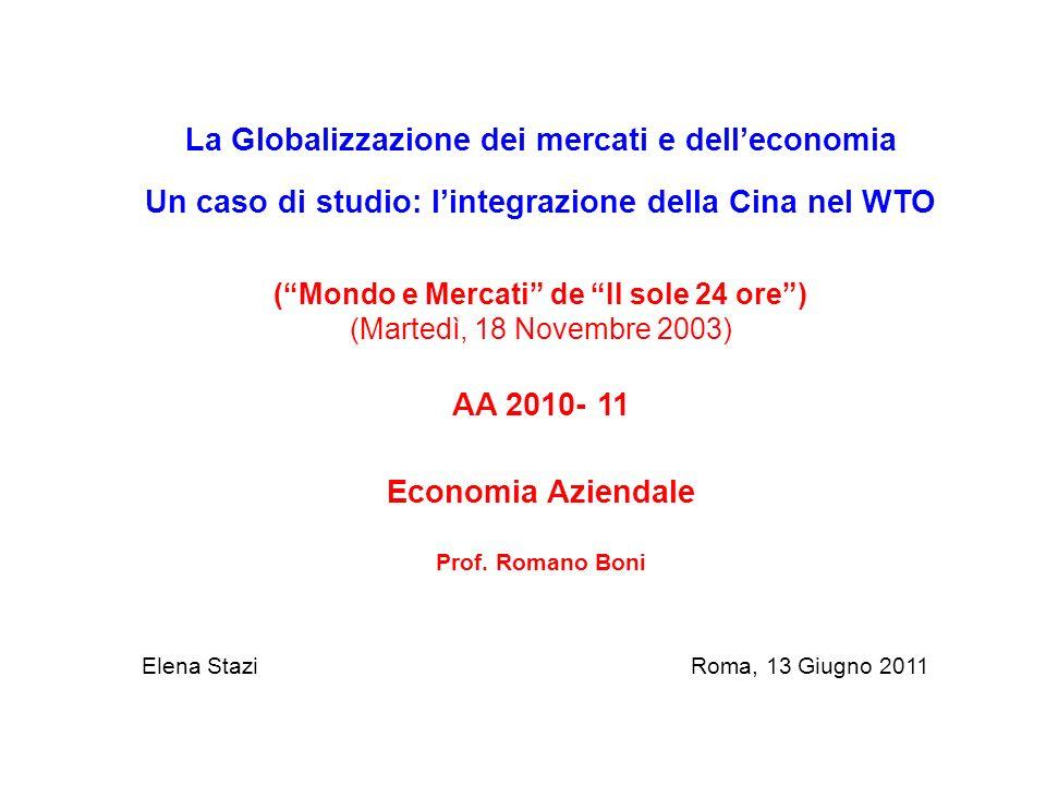 La Globalizzazione dei mercati e delleconomia Un caso di studio: lintegrazione della Cina nel WTO (Mondo e Mercati de Il sole 24 ore) (Martedì, 18 Nov