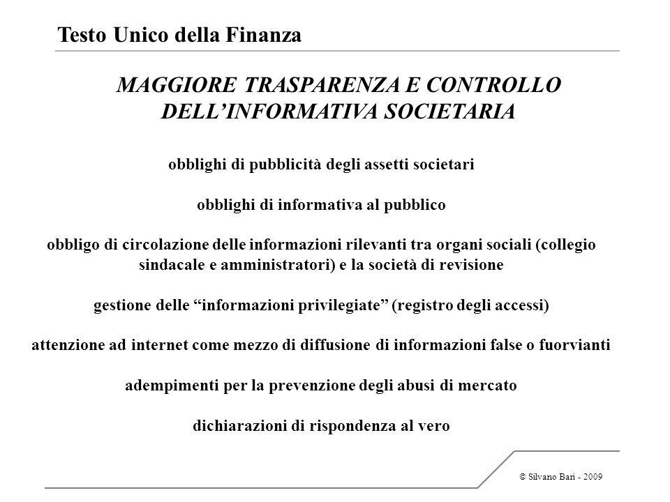 © Silvano Bari - 2009 Testo Unico della Finanza Sanzioni civili e penali false informazioni nelle comunicazioni previste utilizzazione e divulgazione di notizie riservate abuso di informazioni privilegiate
