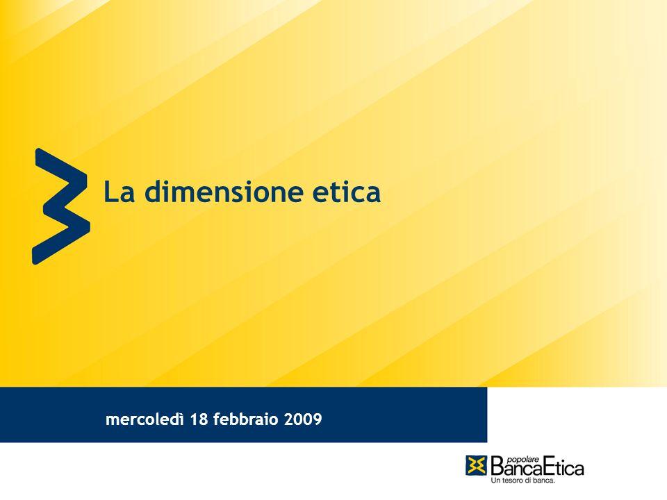 mercoledì 18 febbraio 2009 La dimensione etica