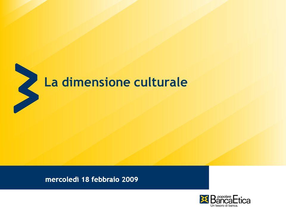 mercoledì 18 febbraio 2009 La dimensione culturale
