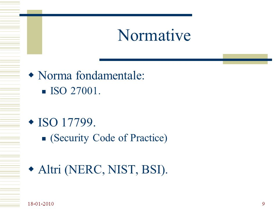 18-01-2010 10 Studio di un caso BSI IT Baseline Protection Manual; (in tedesco IT-Grundschutzhandbuch).