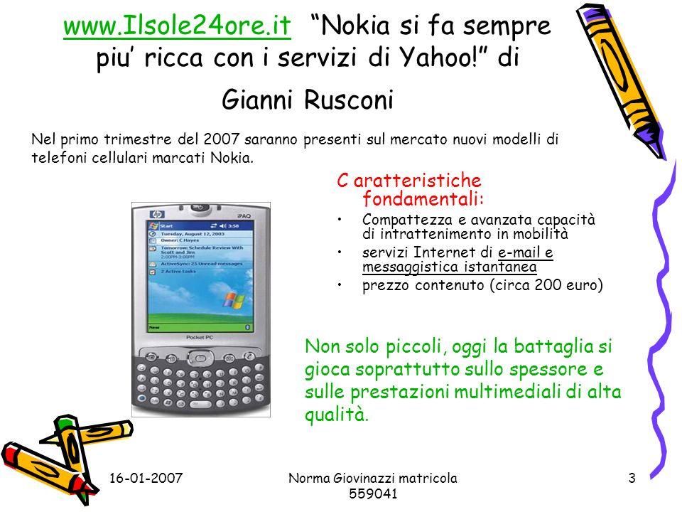 16-01-2007Norma Giovinazzi matricola 559041 3 www.Ilsole24ore.itwww.Ilsole24ore.it Nokia si fa sempre piu ricca con i servizi di Yahoo.