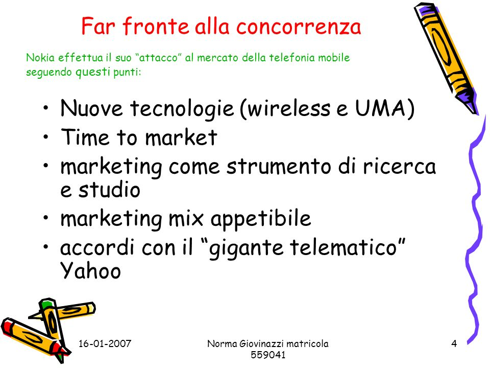 16-01-2007Norma Giovinazzi matricola 559041 5 Marketing......