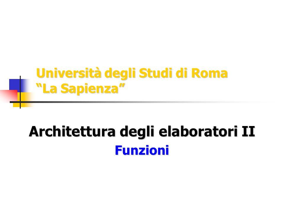 Università degli Studi di Roma La Sapienza Architettura degli elaboratori II Funzioni
