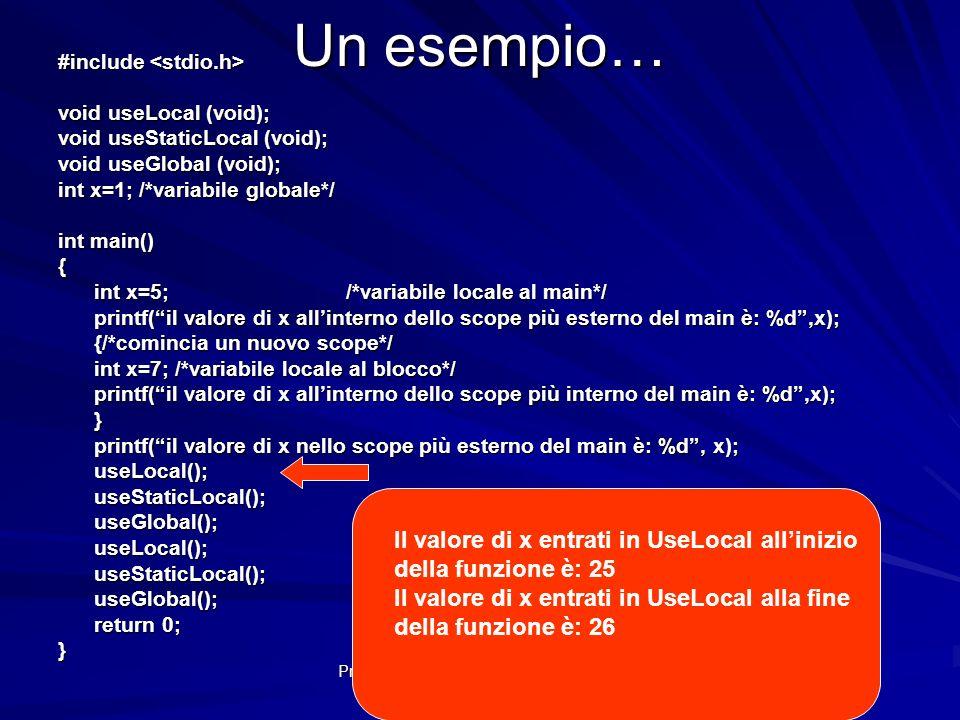 Prof.ssa Chiara Petrioli -- Fondamenti di programmazione, a.a. 2009/2010 Un esempio… #include #include void useLocal (void); void useStaticLocal (void