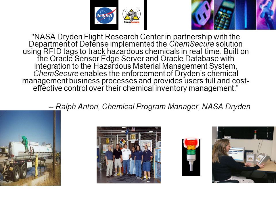 NASA Dryden Flight Research Center in partnership with the Department of Defense implemented the ChemSecure solution using RFID tags to track hazardous chemicals in real-time.