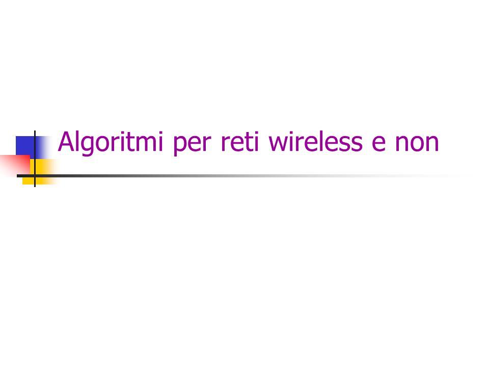 Algoritmi per reti wireless e non