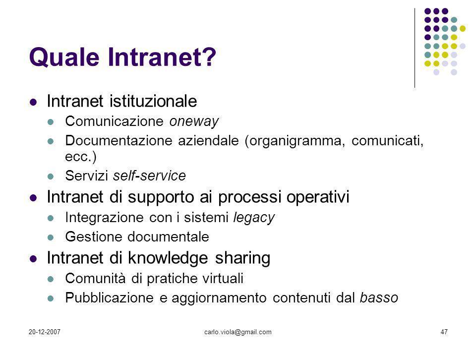 20-12-2007carlo.viola@gmail.com47 Intranet istituzionale Comunicazione oneway Documentazione aziendale (organigramma, comunicati, ecc.) Servizi self-s