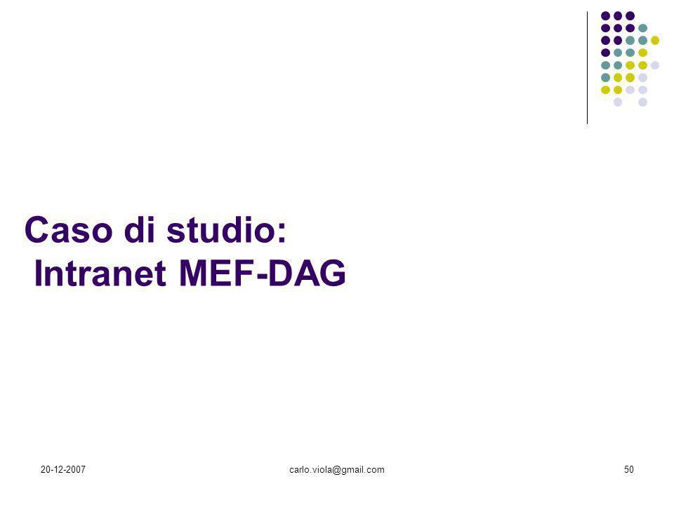 20-12-2007carlo.viola@gmail.com50 Caso di studio: Intranet MEF-DAG