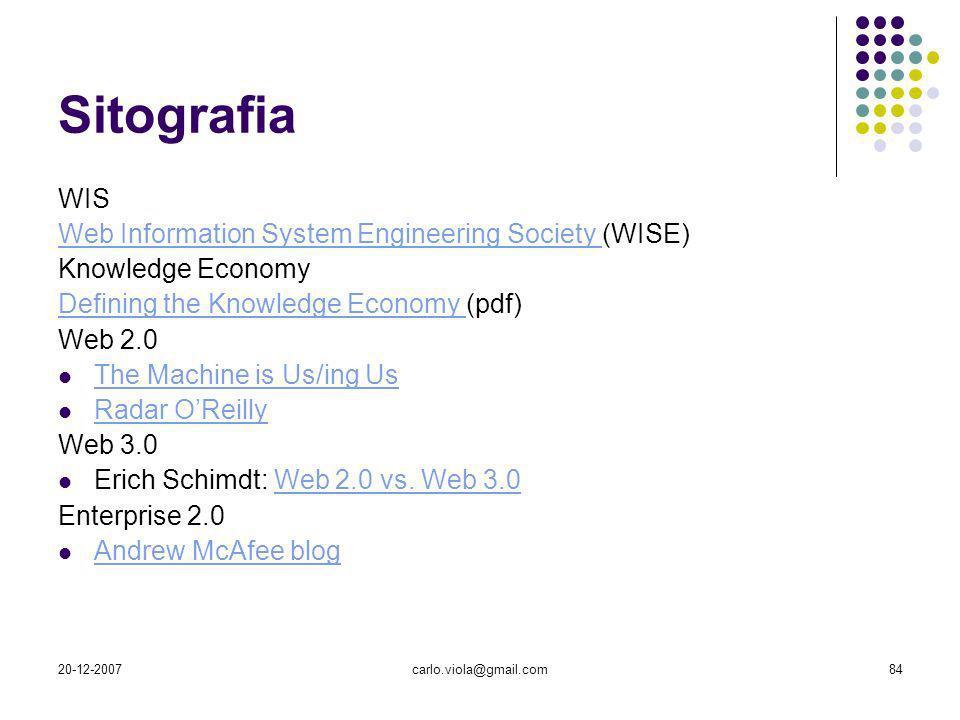 20-12-2007carlo.viola@gmail.com84 Sitografia WIS Web Information System Engineering Society Web Information System Engineering Society (WISE) Knowledg