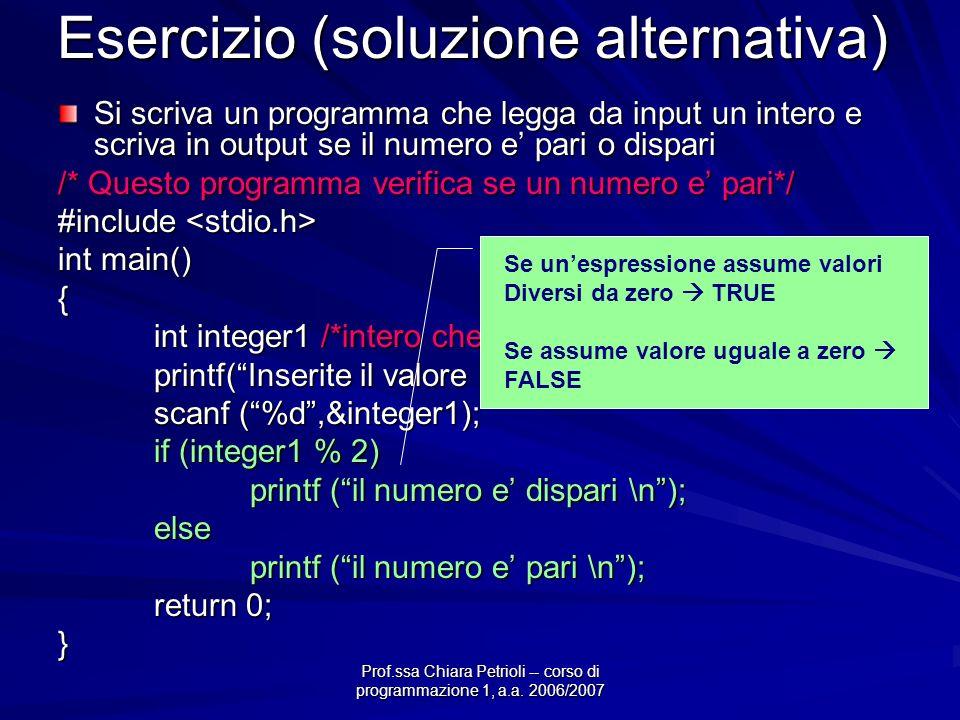 Prof.ssa Chiara Petrioli -- corso di programmazione 1, a.a. 2006/2007 Esercizio (soluzione alternativa) Si scriva un programma che legga da input un i