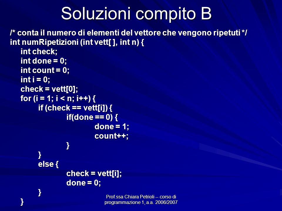 Prof.ssa Chiara Petrioli -- corso di programmazione 1, a.a. 2006/2007 Soluzioni compito B /* conta il numero di elementi del vettore che vengono ripet
