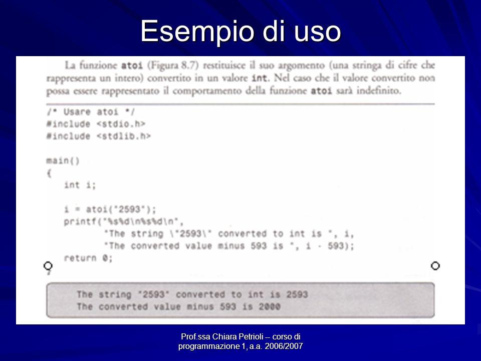 Prof.ssa Chiara Petrioli -- corso di programmazione 1, a.a. 2006/2007 Esempio di uso