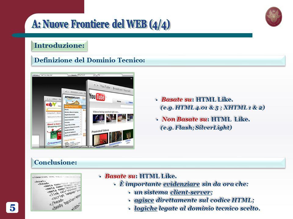 5 Definizione del Dominio Tecnico: Introduzione: Basate su: HTML Like.