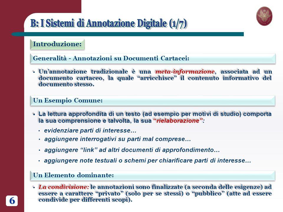 6 Generalità - Annotazioni su Documenti Cartacei: Introduzione: Un Esempio Comune: Unannotazione tradizionale è una meta-informazione, associata ad un documento cartaceo, la quale arricchisce il contenuto informativo del documento stesso.