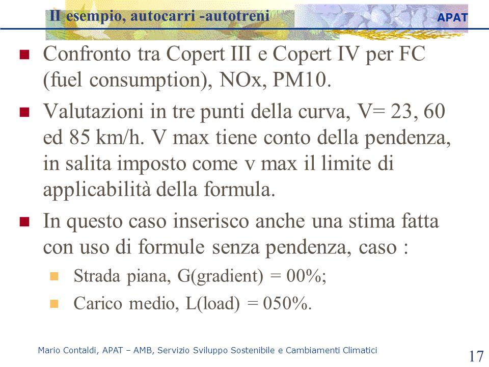 APAT Mario Contaldi, APAT – AMB, Servizio Sviluppo Sostenibile e Cambiamenti Climatici 17 II esempio, autocarri -autotreni Confronto tra Copert III e Copert IV per FC (fuel consumption), NOx, PM10.
