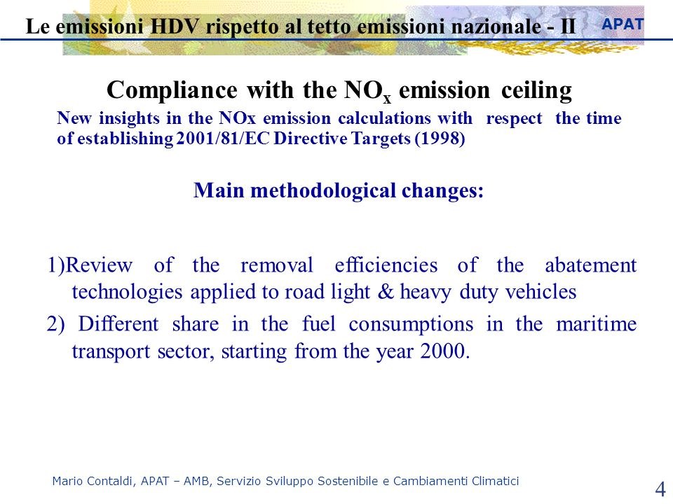 APAT Mario Contaldi, APAT – AMB, Servizio Sviluppo Sostenibile e Cambiamenti Climatici 4 Le emissioni HDV rispetto al tetto emissioni nazionale - II C