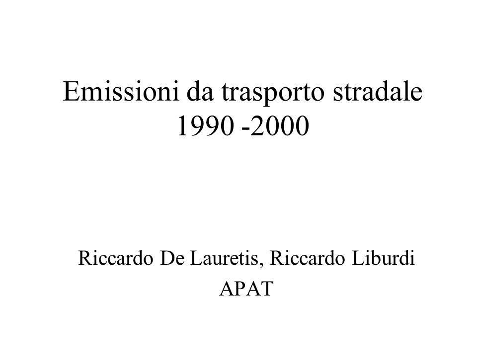 Emissioni da trasporto stradale 1990 -2000 Riccardo De Lauretis, Riccardo Liburdi APAT