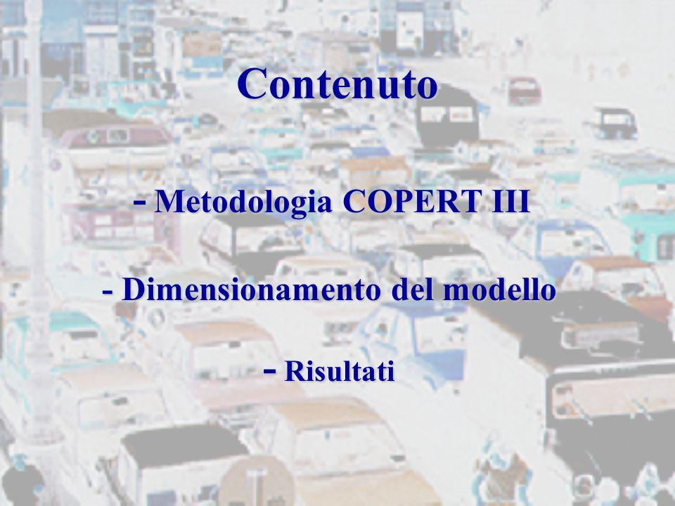 Contenuto - Metodologia COPERT III - Dimensionamento del modello - Risultati