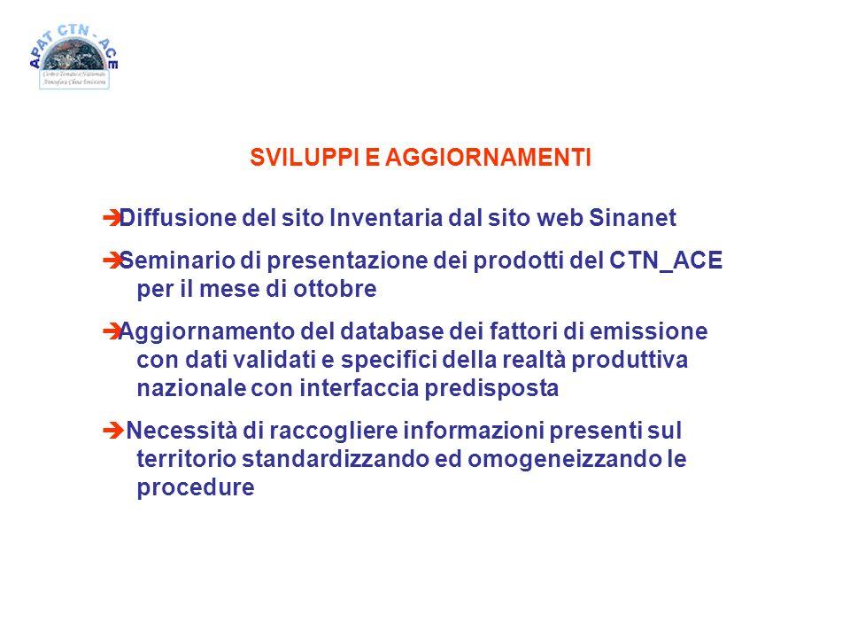 SVILUPPI E AGGIORNAMENTI è Diffusione del sito Inventaria dal sito web Sinanet è Seminario di presentazione dei prodotti del CTN_ACE per il mese di ot