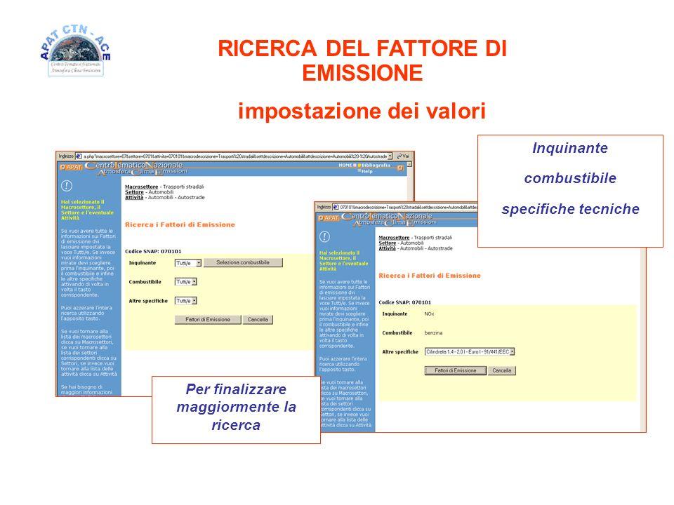 RICERCA DEL FATTORE DI EMISSIONE impostazione dei valori Per finalizzare maggiormente la ricerca Inquinante combustibile specifiche tecniche
