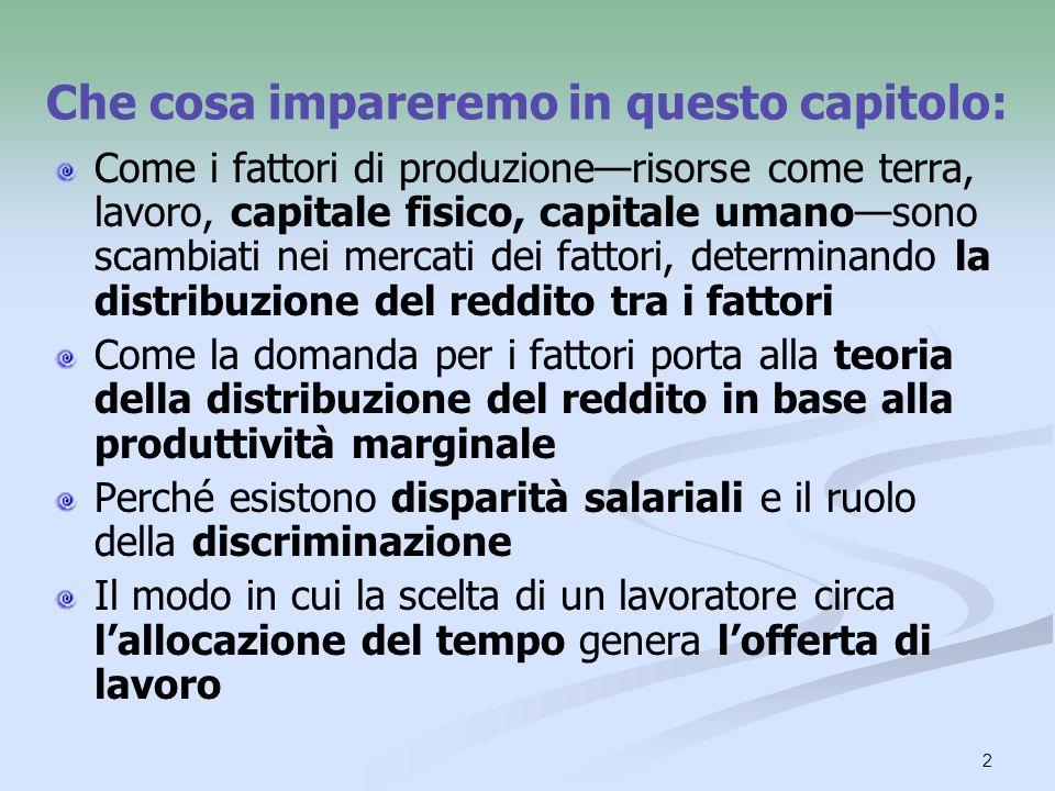 3 Un fattore di produzione è qualsiasi risorsa che è usata dalle imprese per produrre beni e servizi, che sono poi consumati dalle famiglie.