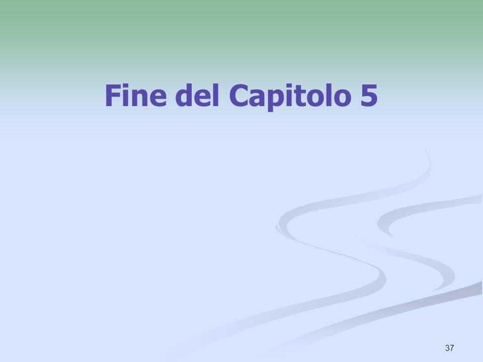 37 Fine del Capitolo 5
