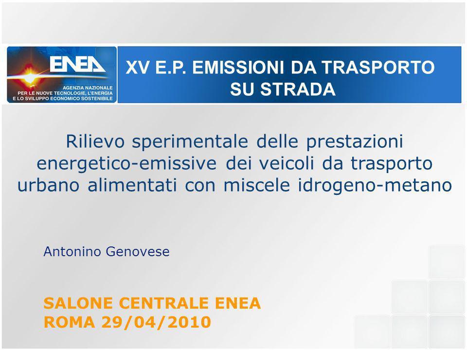 Rilievo sperimentale delle prestazioni energetico-emissive dei veicoli da trasporto urbano alimentati con miscele idrogeno-metano Antonino Genovese SA