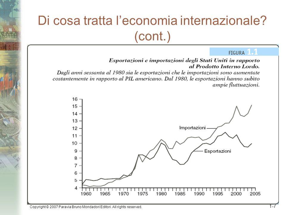 Copyright © 2007 Paravia Bruno Mondadori Editori. All rights reserved. 1-7 Di cosa tratta leconomia internazionale? (cont.)