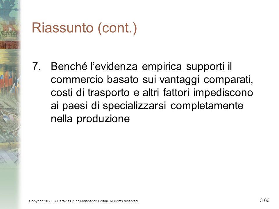 Copyright © 2007 Paravia Bruno Mondadori Editori. All rights reserved. 3-66 Riassunto (cont.) 7.Benché levidenza empirica supporti il commercio basato