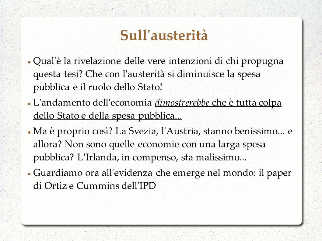 Sull austerità Qual è la rivelazione delle vere intenzioni di chi propugna questa tesi.