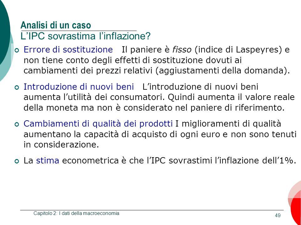 49 Analisi di un caso LIPC sovrastima linflazione? Errore di sostituzione Il paniere è fisso (indice di Laspeyres) e non tiene conto degli effetti di