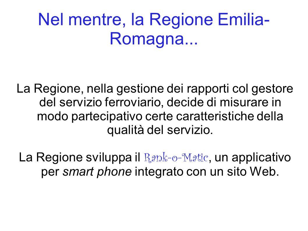 Nel mentre, la Regione Emilia- Romagna... La Regione, nella gestione dei rapporti col gestore del servizio ferroviario, decide di misurare in modo par