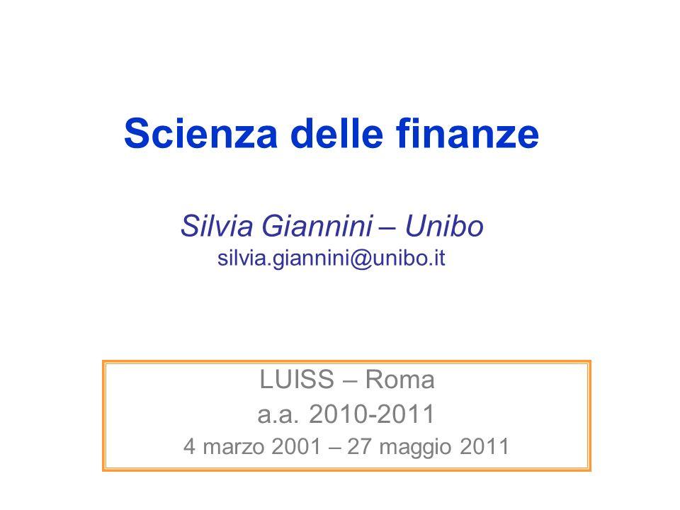 Scienza delle finanze Silvia Giannini – Unibo silvia.giannini@unibo.it LUISS – Roma a.a.