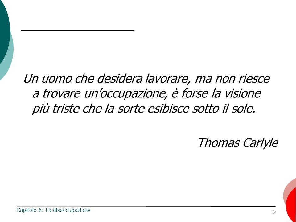 2 Un uomo che desidera lavorare, ma non riesce a trovare unoccupazione, è forse la visione più triste che la sorte esibisce sotto il sole. Thomas Carl