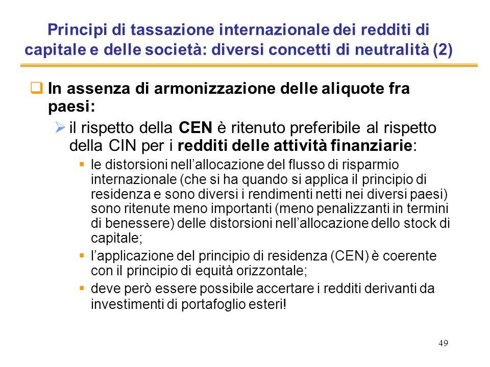 49 Principi di tassazione internazionale dei redditi di capitale e delle società: diversi concetti di neutralità (2) In assenza di armonizzazione dell