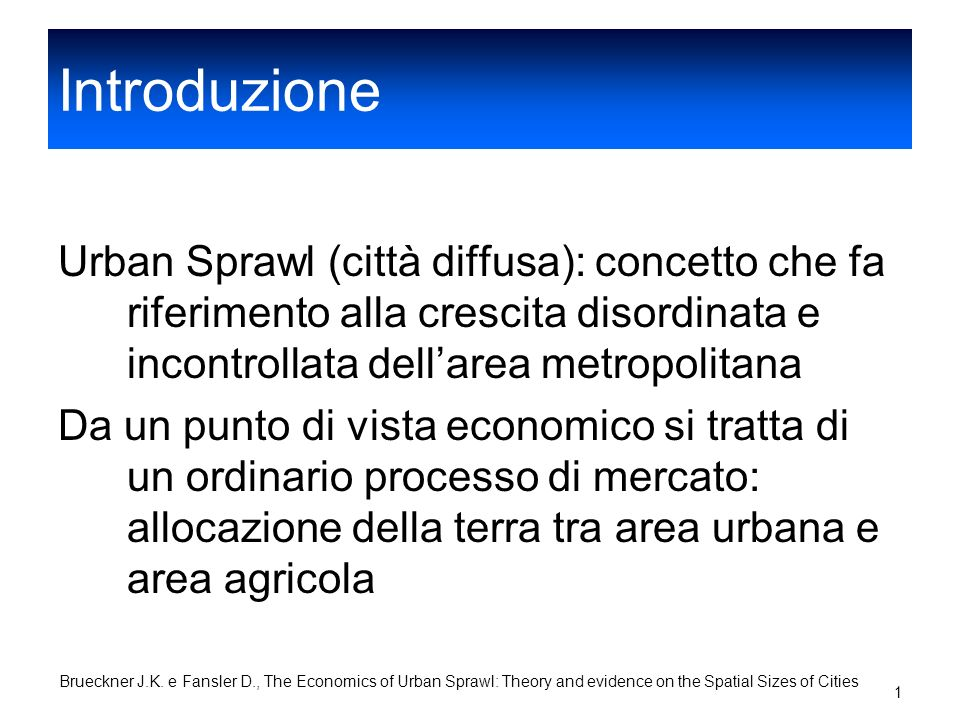 Jan T. Brueckner, David A. Fansler The Economics of Urban Sprawl: Theory and Evidence on the Spatial Size of Cities, 1983 presentazione di Braccia Gio