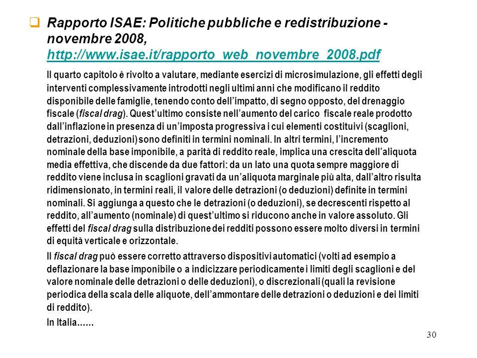 30 Rapporto ISAE: Politiche pubbliche e redistribuzione - novembre 2008, http://www.isae.it/rapporto_web_novembre_2008.pdf http://www.isae.it/rapporto